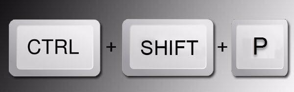 Ctrl + Shift + P